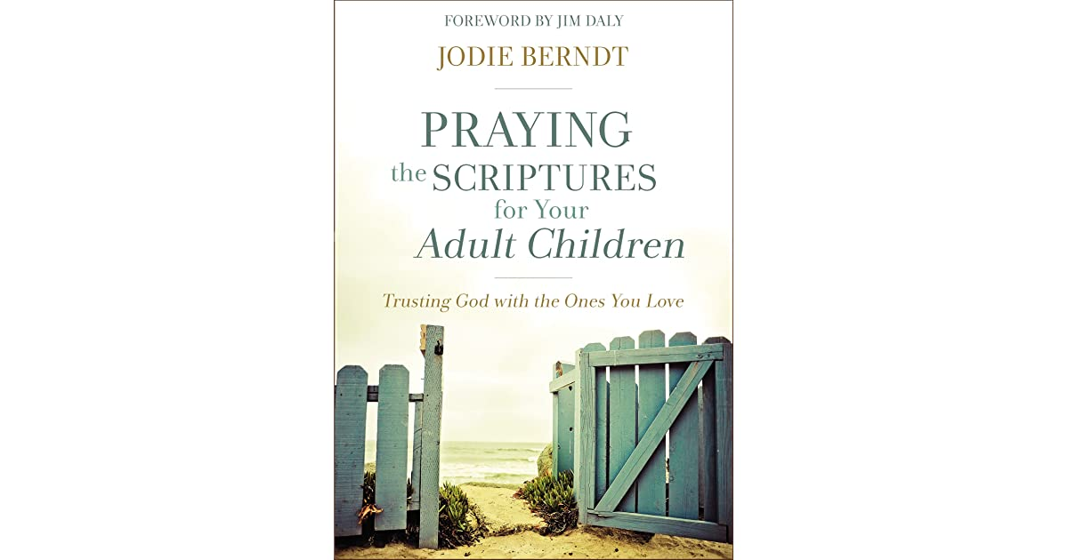 Praying the Scriptures for Your Adult Children: Trusting God