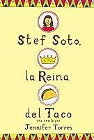 Stef Soto, la reina del taco: Stef Soto, Taco Queen (Spanish edition)