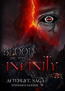 Blood of the Infinity War (Afterlife saga Book 8)