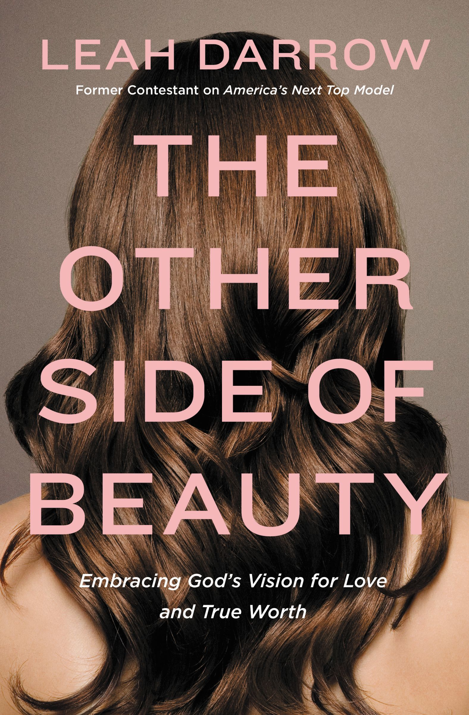 The Other Side of Beauty Embracing God's Vision for Love and True Worth