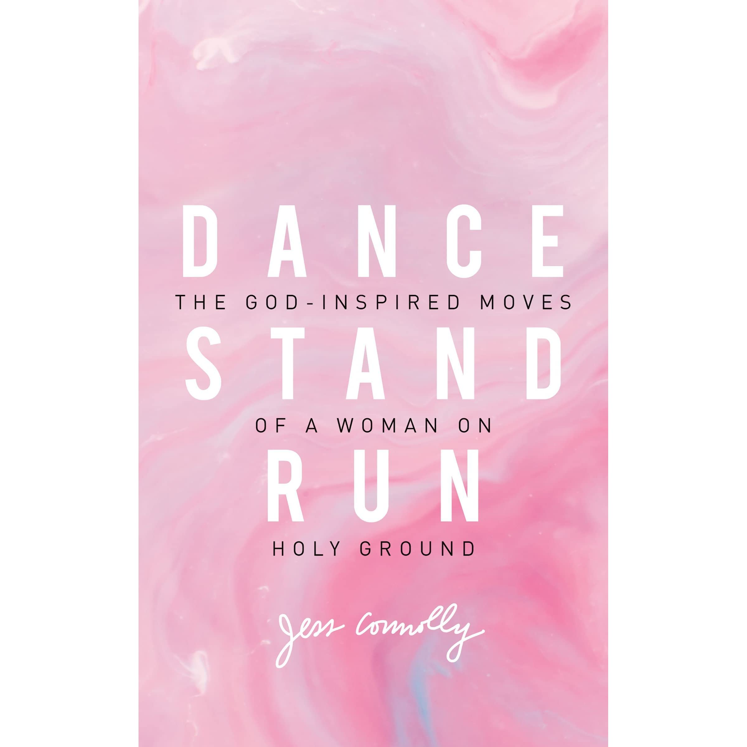 Dance, Stand, Run: The God-Inspired Moves of a Woman on Holy