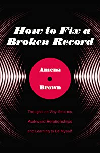 How to Fix a Broken Record: Thoughts on Vinyl Records, Awkward Relationships, and Learning to Be Myself