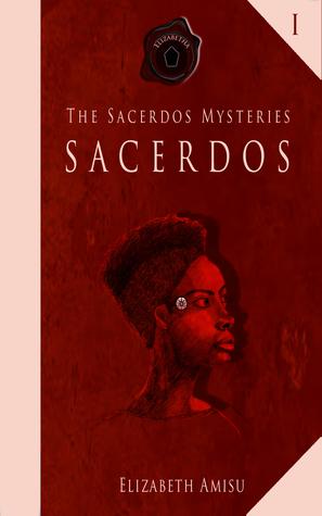 Sacerdos by Elizabeth Amisu