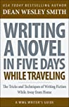 Writing a Novel in Five Days While Traveling by Dean Wesley Smith