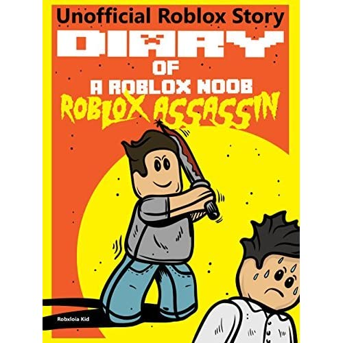 Diary Of A Roblox Noob Roblox Assassin By Robloxia Kid
