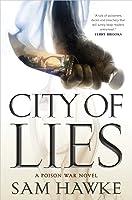 City of Lies (Poison Wars #1)