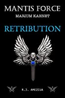 Retribution (Mantis Force: Marium Kahnet #1)