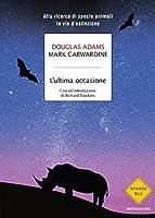 L'ultima occasione: Alla ricerca di specie animali in via d'estinzione