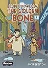 The Golden Bone (Good Dog, Bad Dog, #3)