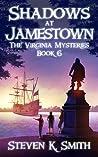 Shadows at Jamestown (The Virginia Mysteries #6)