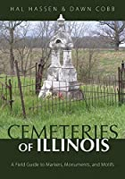 Cemeteries of Illinois: A Field Guide to Markers, Monuments, and Motifs