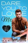 Dare You To Love Me (NOLA Heart, #3)
