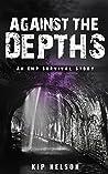 Against The Depths: An EMP Survival Story (EMP Crash Book 9)