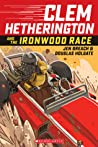 Clem Hetherington and the Ironwood Race audiobook download free