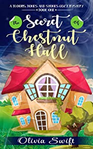 The Secret of Chestnut Hall (Blooms, Bones and Stones, #1)