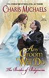 Any Groom Will Do (The Brides of Belgravia, #1)