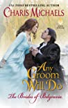 Any Groom Will Do (The Brides of Belgravia, #1)
