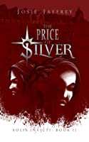 The Price of Silver (Solis Invicti #2)