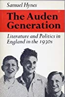 The Auden Generation: Literature And Politics In England In The 1930s