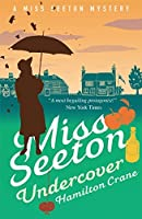 Miss Seeton Undercover (A Miss Seeton Mystery Book 17)