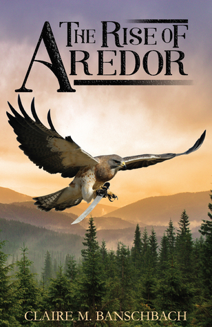 The Rise of Aredor (The Rise of Aredor #1)