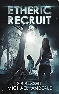 Etheric Recruit (Etheric Adventures: Anne and Jinx, #1)