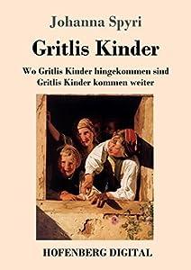 Gritlis Kinder: Wo Gritlis Kinder hingekommen sind / Gritlis Kinder kommen weiter