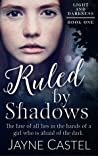 Ruled by Shadows (Light and Darkness #1)