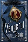 These Vengeful Souls (These Vicious Masks, #3)