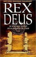 REX DEUS : LE VÉRITABLE SECRET DE LA DYNASTIE DE JÉSUS