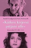 Kätken kirjeesi patjani alle – Kirjeenvaihto 1971-2002
