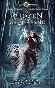 The Frozen Wasteland (Tales of the Feisty Druid, #3; Kurtherian Gambit Universe: Age of Magic)