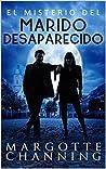 EL MISTERIO DEL MARIDO DESAPARECIDO: Un nuevo género de novela: Suspense Romántico (Policíaca Contemporánea nº 1)