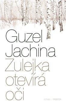 Zulejka otevírá oči by Guzel Yakhina