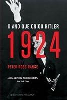 1924: O Ano Que Criou Hitler