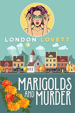 Marigolds and Murder (Port Danby Cozy Mystery #1)