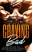 Craving Bad: An Anthology of Bad Boys and Wicked Girls (Craving #1)