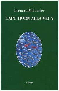 Capo Horn alla vela by Bernard Moitessier