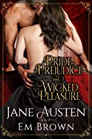Pride, Prejudice  Wicked Pleasure