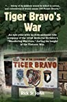 Tiger Bravo's War: An epic year with an elite airborne rifle company of the 101st Airborne Division's Wandering Warriors, during the height of the Vietnam War