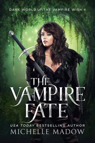 The Vampire Fate (Dark World: The Vampire Wish #4)