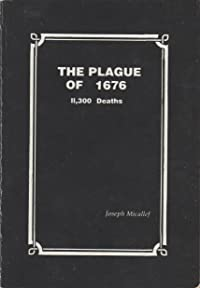 The Plague of 1676: 11, 300 Deaths