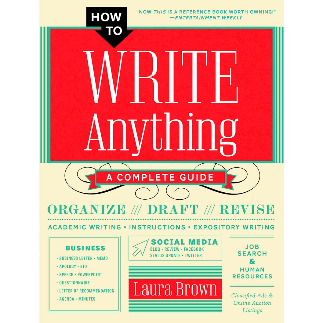 How to Write Anything: A Complete Guide by Laura Brown