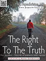 The Right To The Truth: For families - friends of patients with cancer