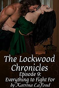 The Lockwood Chronicles Episode 9: Everything to Fight For