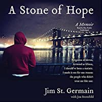 A Stone of Hope: My Journey from the Streets to the System and Back