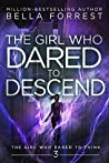The Girl Who Dared to Descend (The Girl Who Dared, #3)
