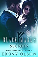 Black Mark Series Book 2: Black Mark's Secrets
