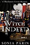 Witch Indeed (Mackenzie Coven Mystery #2)