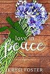 Love in Peace by Krysi Foster